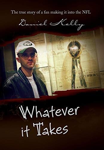9781441547880: Whatever It Takes: The True Story of a Fan Making It Into the NFL
