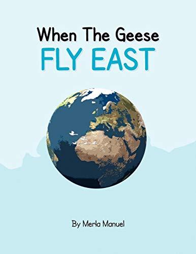 When The Geese Fly East: Merla Barton Manuel