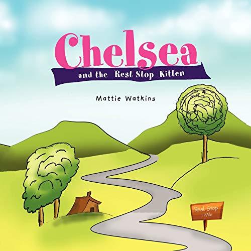 Chelsea and the Rest Stop Kitten: Mattie Watkins