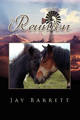 THE REUNION: A modern day western love story: Barrett, Jay
