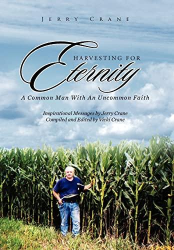 Harvesting for Eternity: Jerry Crane