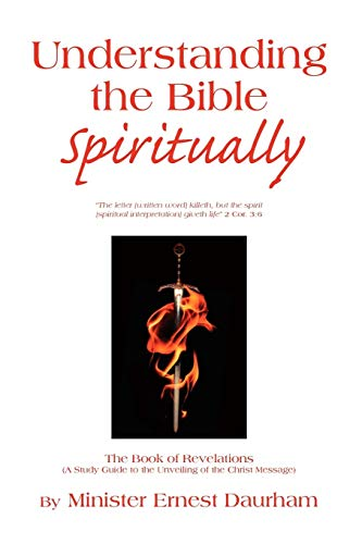 Understanding the Bible Spiritually: Min. Ernest Daurham