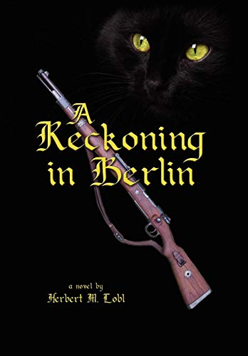 A Reckoning in Berlin: Herbert M. Lobl