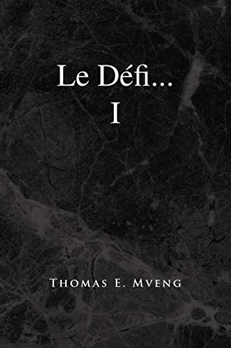 9781441550415: Le Défi... I (French Edition)