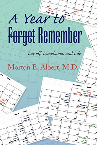 9781441550675: A Year to Forget Remember: Lay off, Lymphoma, and Life