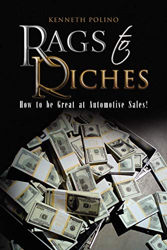 9781441551306: Rags to Riches: How to be Great at Automotive Sales!