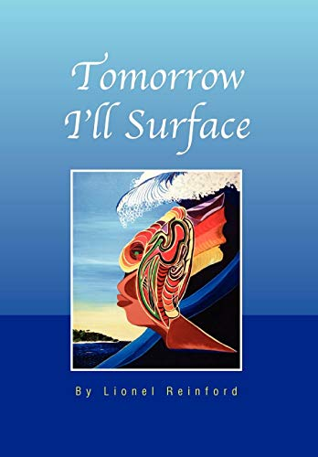 Tomorrow Ill Surface: Lionel Reinford