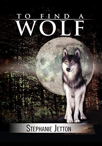 To Find a Wolf: Stephanie Jetton
