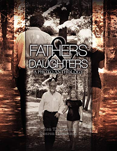 Fathers and Daughters: A Photo Anthology: Ron and Sharon Thomason