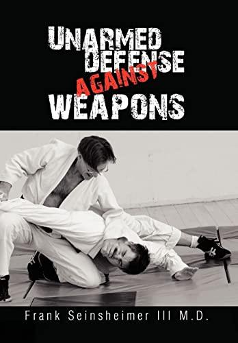 9781441552679: Unarmed Defense Against Weapons