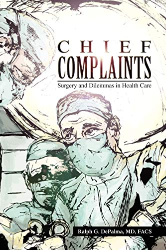 9781441553720: Chief Complaints: Surgery and Dilemmas in Health Care
