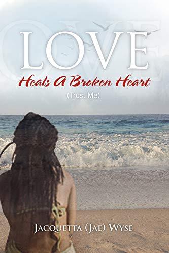 9781441553805: Love Heals A Broken Heart (Trust Me)