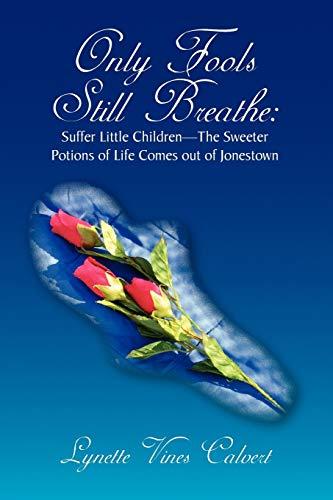 Only Fools Still Breathe: Lynette Vines Calvert
