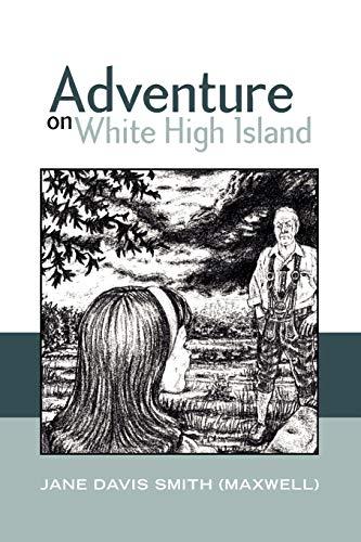 Adventure On White High Island: Jane Davis Smith