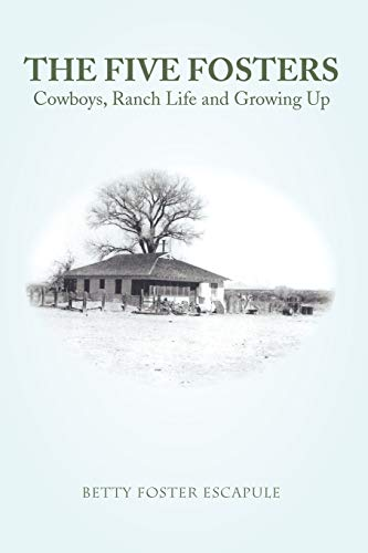 9781441554727: THE FIVE FOSTERS: Cowboys, Ranch Life and Growing Up