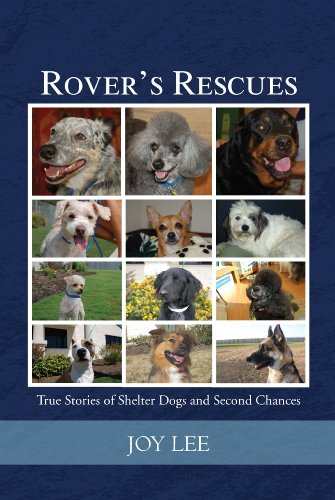 Rover's Rescues: True Stories of Shelter Dogs and Second Chances: Lee, Joy