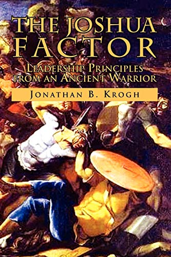 9781441555403: The Joshua Factor: Leadership Principles from an Ancient Warrior