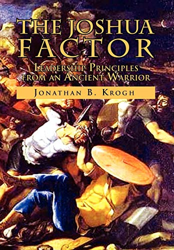 9781441555410: The Joshua Factor: Leadership Principles from an Ancient Warrior