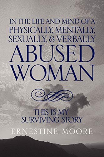9781441555847: In The Life And Mind Of A Phyically, Mentally, Sexually, & Verbally Abused Woman