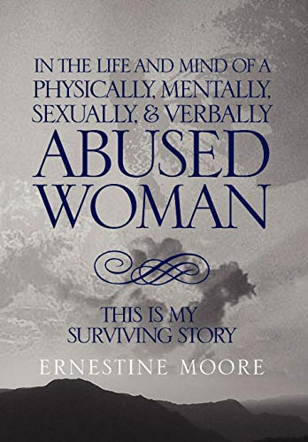 9781441555854: In The Life And Mind Of A Phyically, Mentally, Sexually, & Verbally Abused Woman