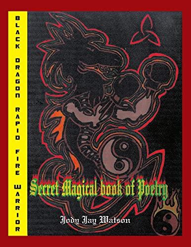 9781441556905: Black Dragon Rapid Fire Warrior: Secret Magical Book Of Poetry