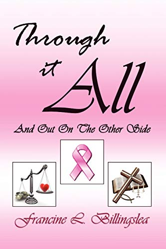 Through It All: And Out On The Other Side: Francine L. Billingslea