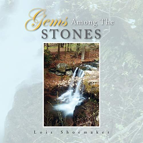 Gems Among the Stones: Lois Shoemaker