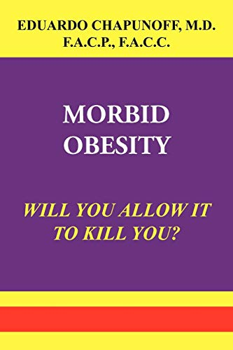 9781441560797: MORBID OBESITY: WILL YOU ALLOW IT TO KILL YOU?