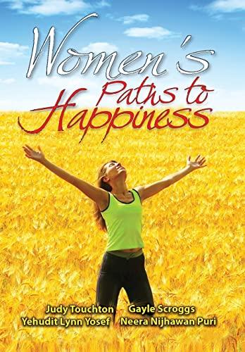 Women's Paths to Happiness: Editors Judy Touchton et al; Gayle Scroggs; Yehudit Lynn Yosef; ...