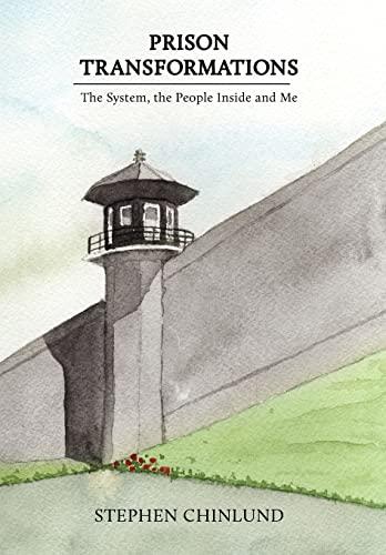 Prison Transformations: Stephen Chinlund