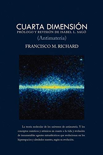 Cuarta Dimension (Antimateria): Francisco M Richard
