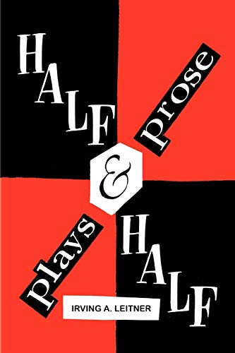 Half & Half- -Plays & Prose: Leitner, Irving A.