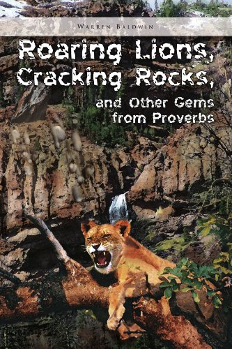 9781441561831: Roaring Lions, Cracking Rocks, and Other Gems from Proverbs