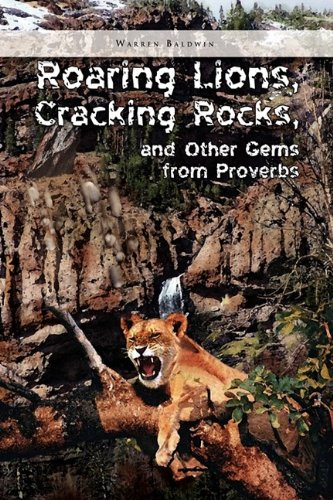 9781441561848: Roaring Lions, Cracking Rocks, and Other Gems from Proverbs
