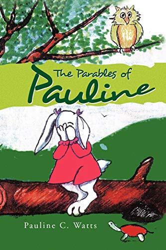The Parables of Pauline: Pauline C Watts