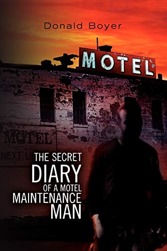 The Secret Diary of a Motel Maintenance Man: Boyer, Donald