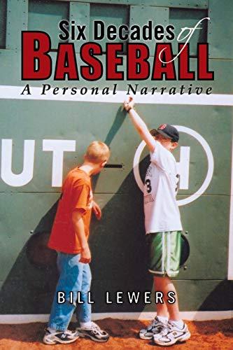9781441563439: Six Decades of Baseball: A Personal Narrative