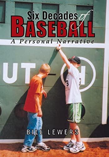 9781441563446: Six Decades of Baseball: A Personal Narrative