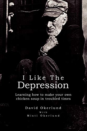 9781441563743: I LIKE THE DEPRESSION: Learning how to make your own chicken soup in troubled times