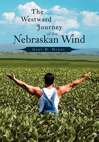 The Westward Journey of the Nebraskan Wind: Gary D. Henry