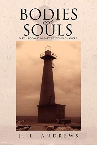 Bodies Souls: J L. Andrews