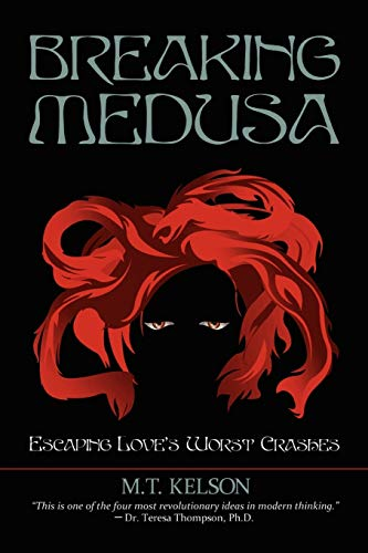 9781441569165: Breaking Medusa: Flourishing versus Paralyzed when Love Flies