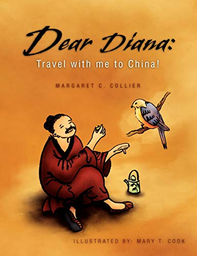 Dear Diana: Travel with me to China!: Margaret C. Collier