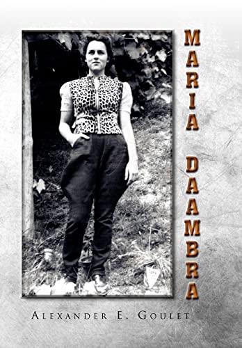 Maria Daambra: Alexander E. Goulet
