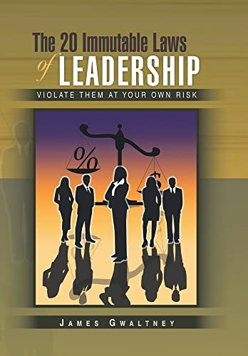 9781441570178: The 20 Immutable Laws of Leadership: Violate Them at Your Own Risk
