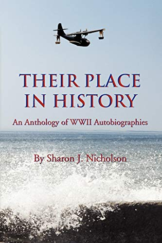 9781441570444: Their Place in History: An Anthology of WWII Autobiographies