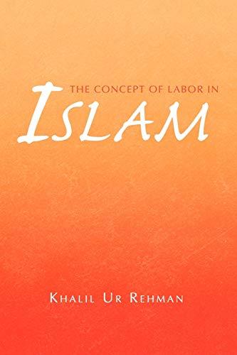 9781441570888: The Concept of Labor in Islam
