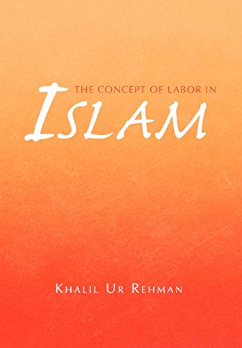 9781441570895: The Concept of Labor in Islam