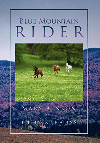 Blue Mountain Rider: Mary Benson and Hedy Strauss