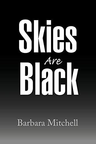 Skies Are Black: Mitchell, Barbara